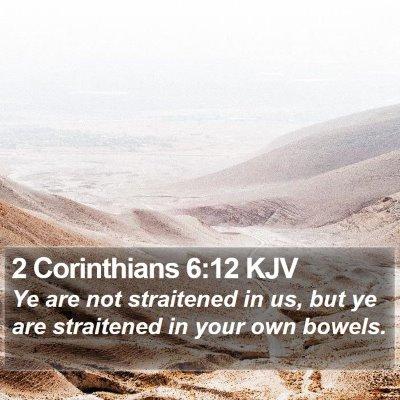 2 Corinthians 6:12 KJV Bible Verse Image