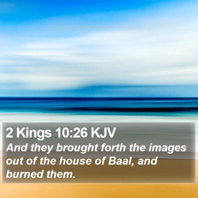 2 Kings 10:26 KJV Bible Verse Image