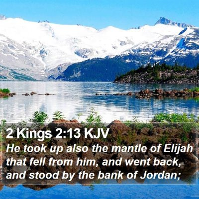 2 Kings 2:13 KJV Bible Verse Image