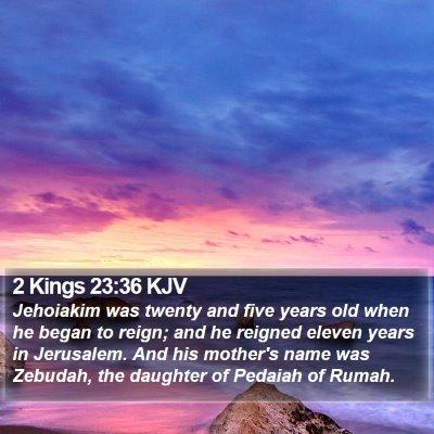 2 Kings 23:36 KJV Bible Verse Image