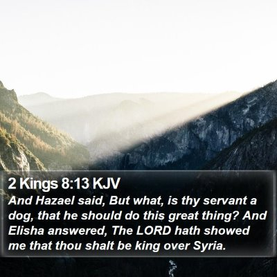2 Kings 8:13 KJV Bible Verse Image