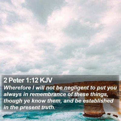 2 Peter 1:12 KJV Bible Verse Image