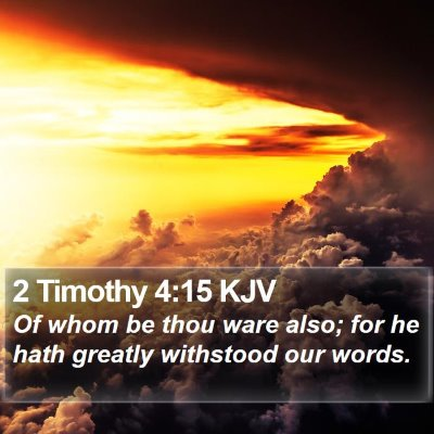 2 Timothy 4:15 KJV Bible Verse Image