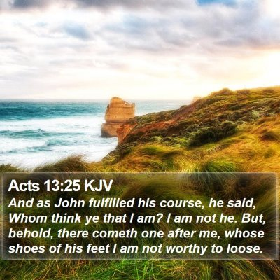 Acts 13:25 KJV Bible Verse Image