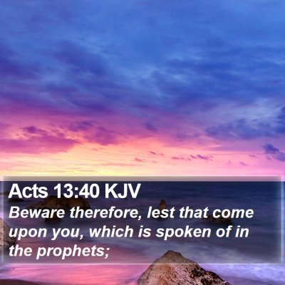 Acts 13:40 KJV Bible Verse Image