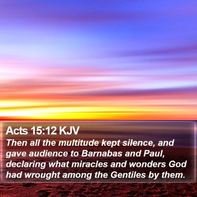 Acts 15:12 KJV Bible Verse Image