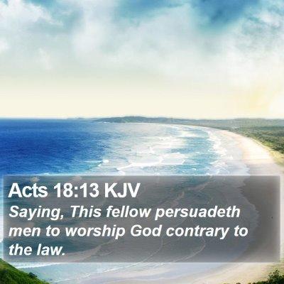 Acts 18:13 KJV Bible Verse Image