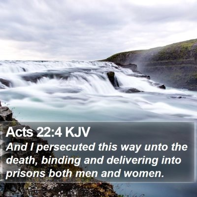 Acts 22:4 KJV Bible Verse Image