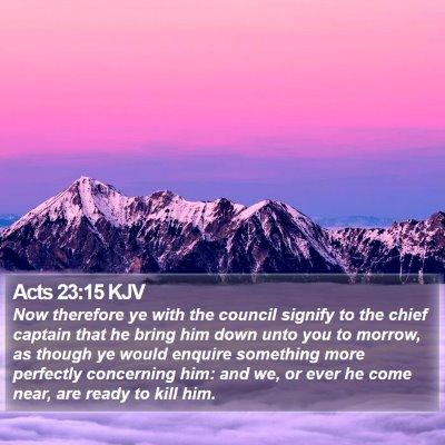 Acts 23:15 KJV Bible Verse Image