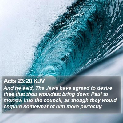 Acts 23:20 KJV Bible Verse Image