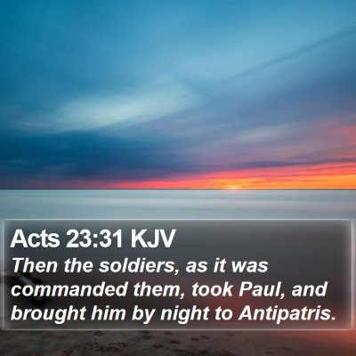 Acts 23:31 KJV Bible Verse Image