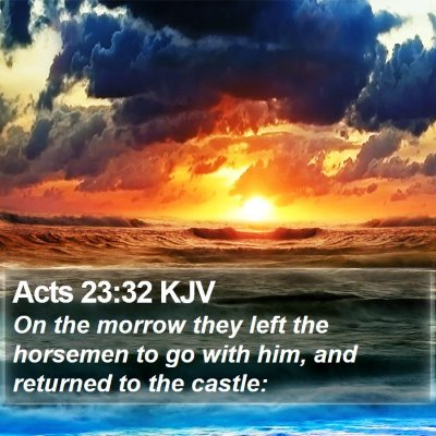Acts 23:32 KJV Bible Verse Image