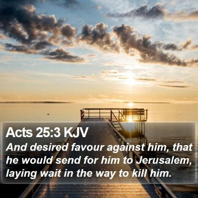 Acts 25:3 KJV Bible Verse Image