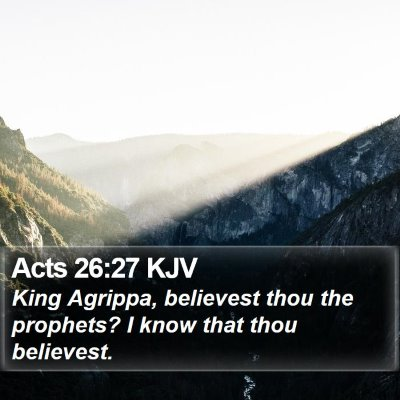Acts 26:27 KJV Bible Verse Image