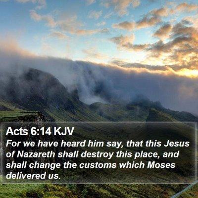 Acts 6:14 KJV Bible Verse Image