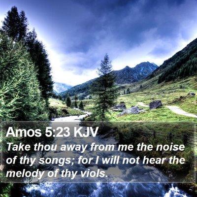 Amos 5:23 KJV Bible Verse Image