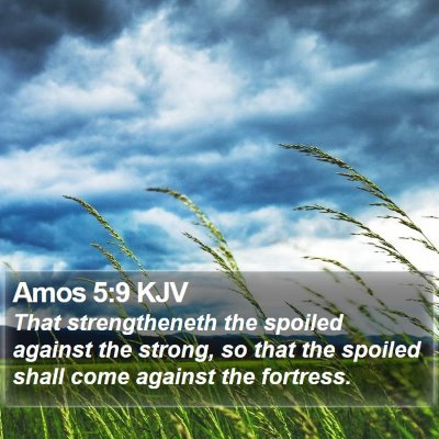 Amos 5:9 KJV Bible Verse Image