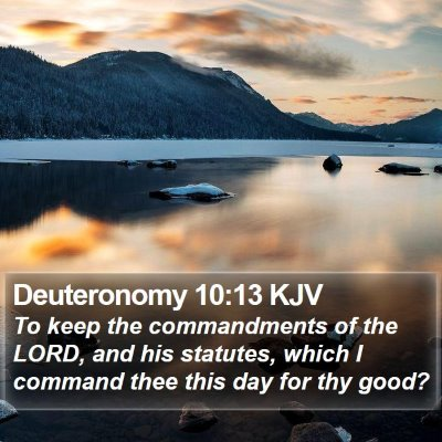 Deuteronomy 10:13 KJV Bible Verse Image