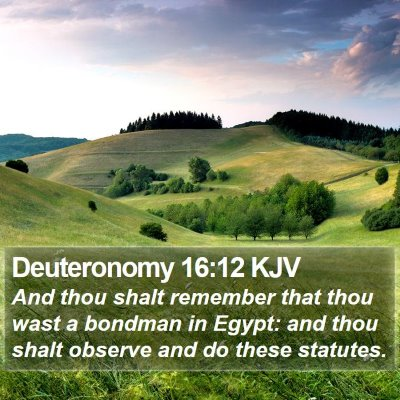 Deuteronomy 16:12 KJV Bible Verse Image