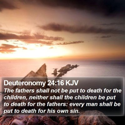 Deuteronomy 24:16 KJV Bible Verse Image