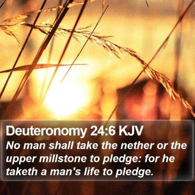 Deuteronomy 24:6 KJV Bible Verse Image