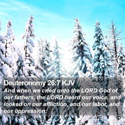 Deuteronomy 26:7 KJV Bible Verse Image