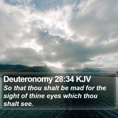 Deuteronomy 28:34 KJV Bible Verse Image
