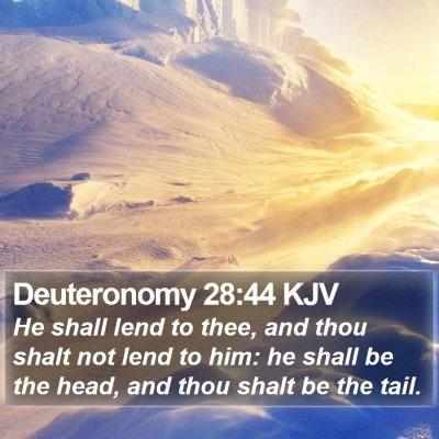 Deuteronomy 28:44 KJV Bible Verse Image