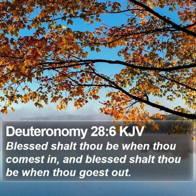 Deuteronomy 28:6 KJV Bible Verse Image