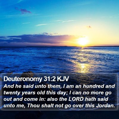 Deuteronomy 31:2 KJV Bible Verse Image
