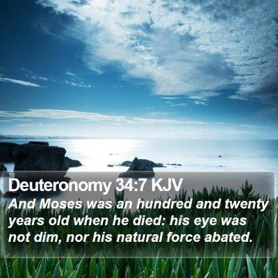Deuteronomy 34:7 KJV Bible Verse Image