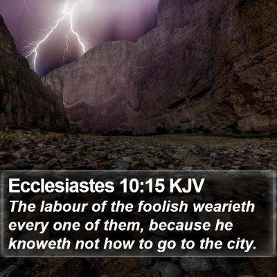 Ecclesiastes 10:15 KJV Bible Verse Image