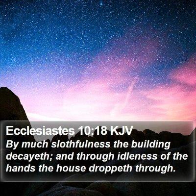 Ecclesiastes 10:18 KJV Bible Verse Image