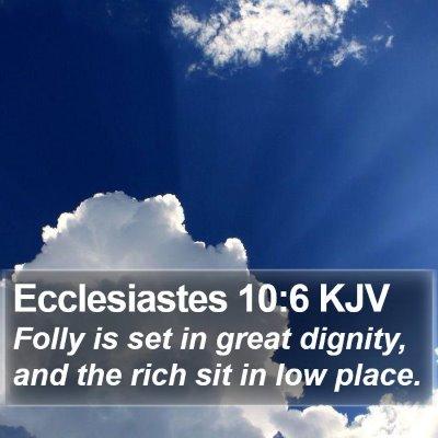 Ecclesiastes 10:6 KJV Bible Verse Image