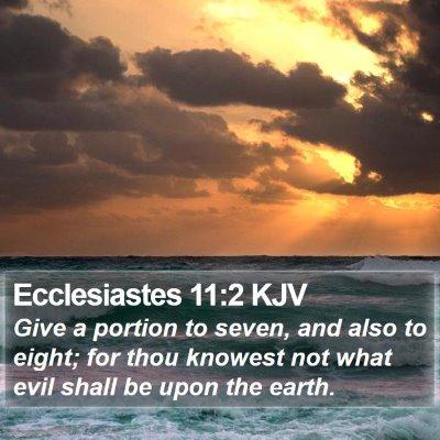 Ecclesiastes 11:2 KJV Bible Verse Image