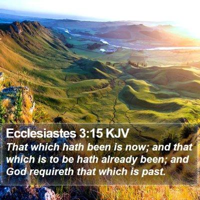 Ecclesiastes 3:15 KJV Bible Verse Image