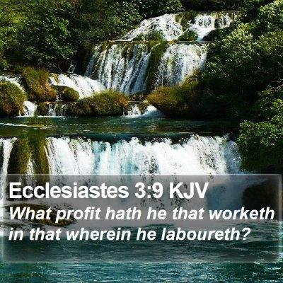 Ecclesiastes 3:9 KJV Bible Verse Image