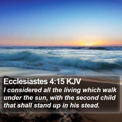 Ecclesiastes 4:15 KJV Bible Verse Image