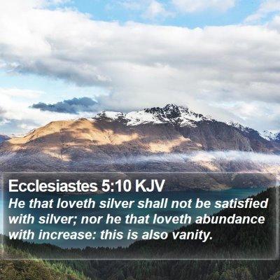 Ecclesiastes 5:10 KJV Bible Verse Image