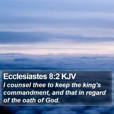 Ecclesiastes 8:2 KJV Bible Verse Image