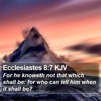 Ecclesiastes 8:7 KJV Bible Verse Image