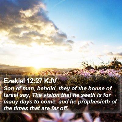 Ezekiel 12:27 KJV Bible Verse Image