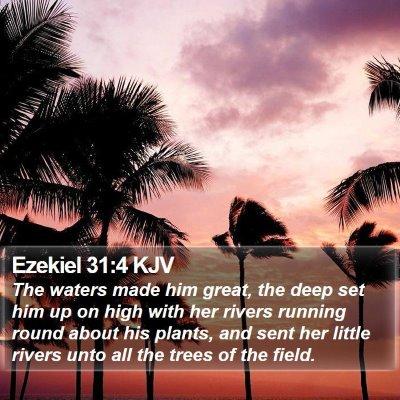 Ezekiel 31:4 KJV Bible Verse Image