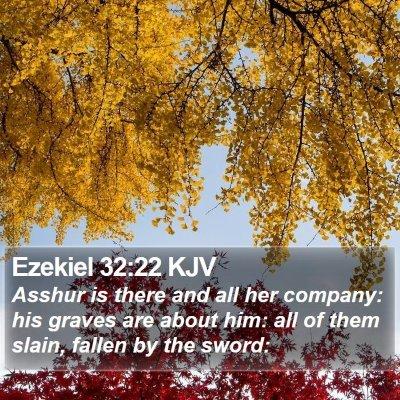 Ezekiel 32:22 KJV Bible Verse Image