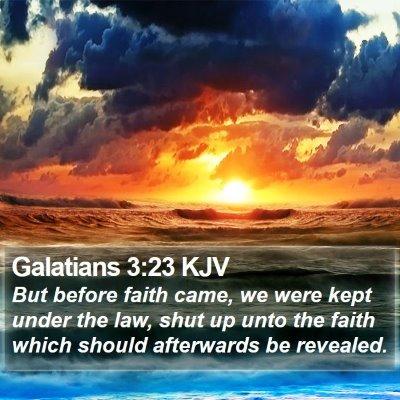 Galatians 3:23 KJV Bible Verse Image