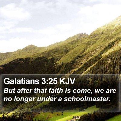 Galatians 3:25 KJV Bible Verse Image