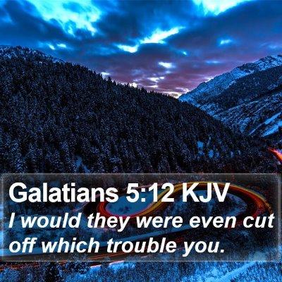 Galatians 5:12 KJV Bible Verse Image