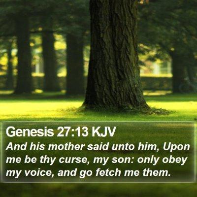 Genesis 27:13 KJV Bible Verse Image