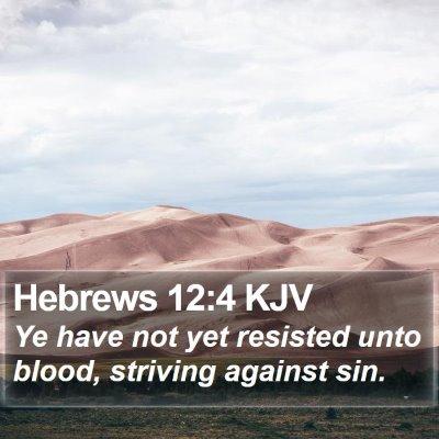 Hebrews 12:4 KJV Bible Verse Image
