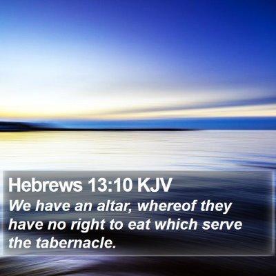 Hebrews 13:10 KJV Bible Verse Image